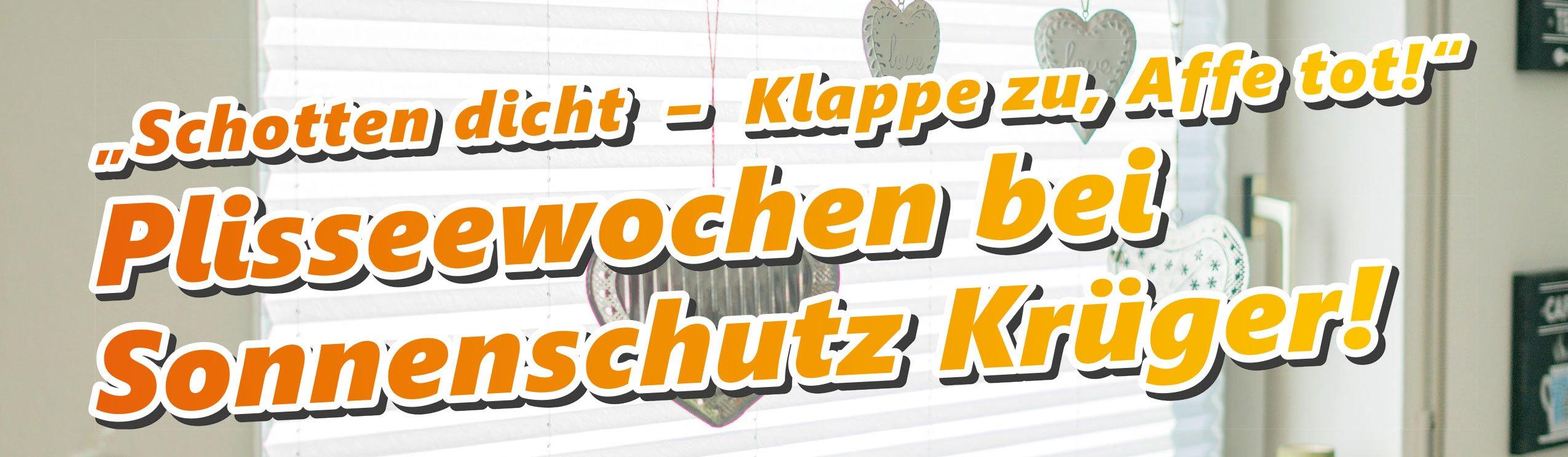 """""""Schotten dicht – Klappe zu, Affe tot!"""" Plisseewochen bei Plisseewochen bei Sonnenschutz Krüger!"""
